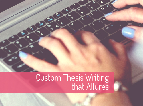 Custom thesis writing